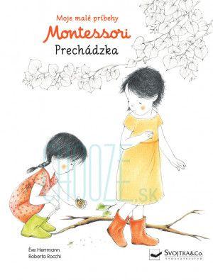 Moje malé príbehy Montessori: Prechádzka