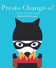 Presto Chang-o! : A Book of Animal Magic