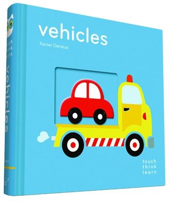Kniha  TouchThinkLearn  Vehicles - Xavier Deneux │ Chooze.sk fc948d27929