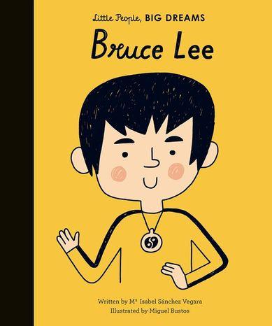 Bruce Lee: Little People, Big Dreams