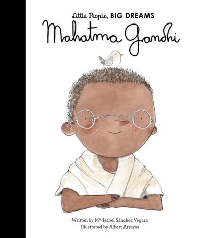 Gandhi: Little People, Big Dreams
