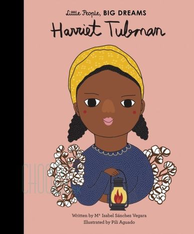Harriet Tubman: Little People, Big Dreams