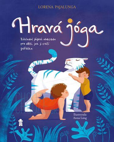 Hravá jóga: Základní jógová abeceda, jak ji cvičí zvířátka