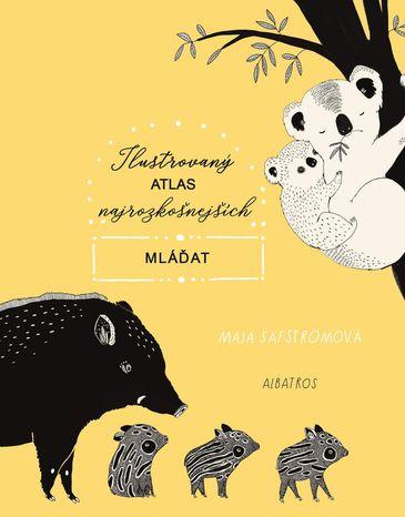 Ilustrovaný atlas najrozkošnejších mláďat