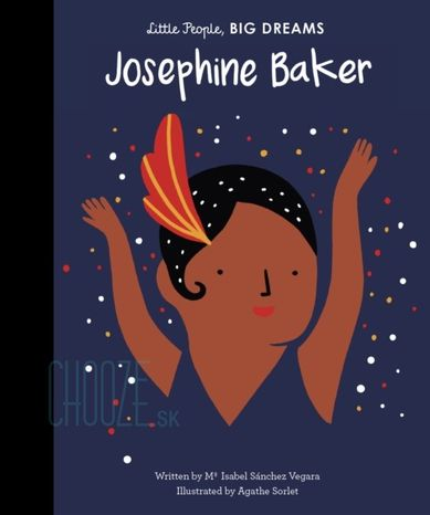 Josephine Baker: Little People, Big Dreams