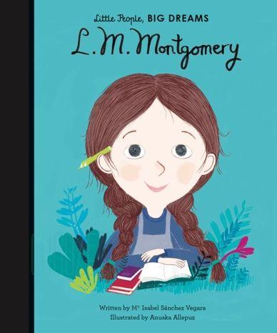 L. M. Montgomery: Little People, Big Dreams