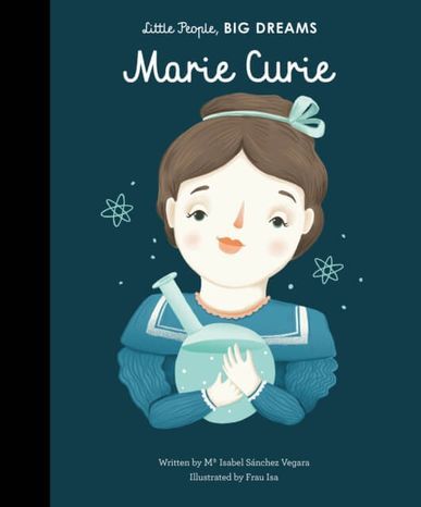Marie Curie: Little People, Big Dreams