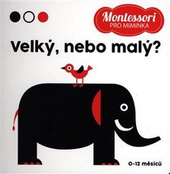 Montessori pro miminka: Velký, nebo malý?