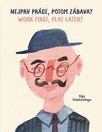 Nejprv práce, potom zábava? - Work first, play later?