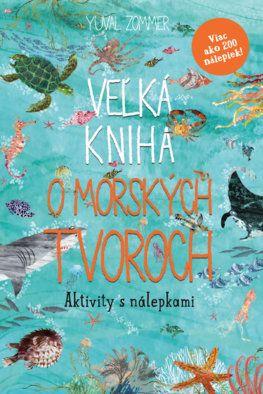 Aktivity s nálepkami: Veľká kniha o morských tvoroch