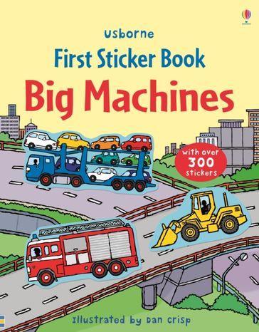 First Sticker Book: Big Machines