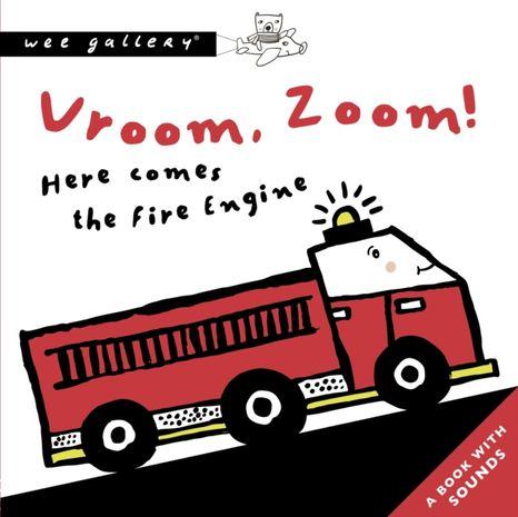 Wee Gallery Zvuková knižka: Vroom, Zoom! Here Comes the Fire Engine!