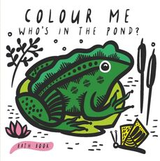 Wee Gallery Kniha do vody: Colour Me Who's in the Pond?