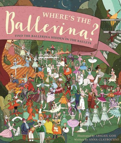 Where's the Ballerina?: Find The Ballerinas Hidden in the Ballets
